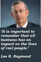 Lee R. Raymond's quote