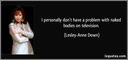 Lesley-Anne Down's quote #3