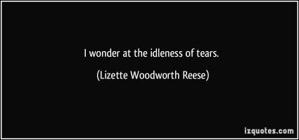 Lizette Woodworth Reese's quote