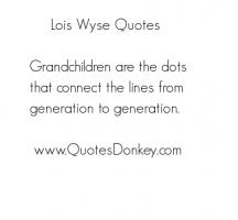 Lois Wyse's quote
