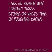 Louise Berliawsky Nevelson's quote