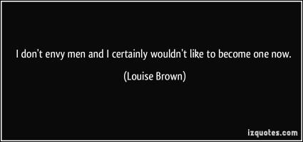 Louise Brown's quote