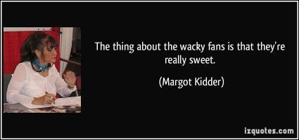 Margot Kidder's quote