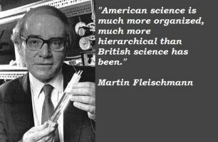 Martin Fleischmann's quote