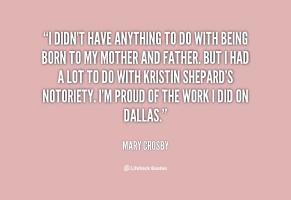 Mary Crosby's quote