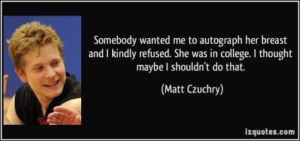 Matt Czuchry's quote