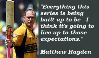 Matthew Hayden's quote #3