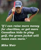 Mike Weir's quote