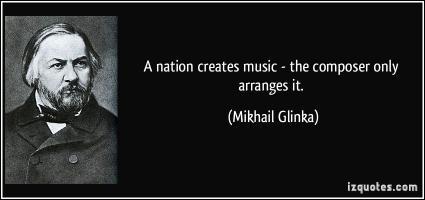 Mikhail Glinka's quote #1