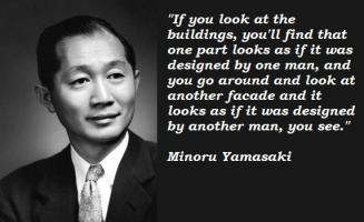 Minoru Yamasaki's quote