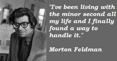 Morton Feldman's quote #5