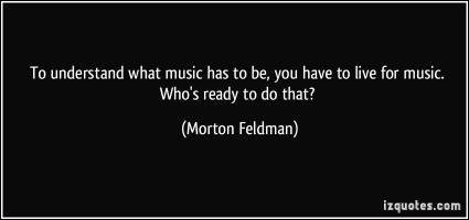 Morton Feldman's quote