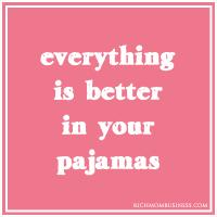 Pajamas quote #2