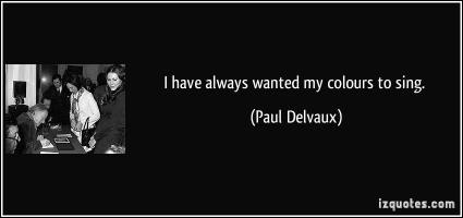 Paul Delvaux's quote