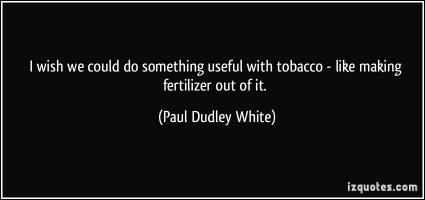 Paul Dudley White's quote