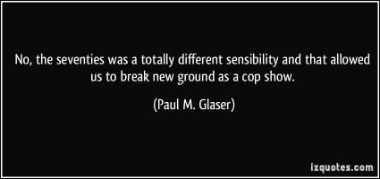 Paul Michael Glaser's quote #6