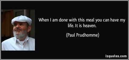 Paul Prudhomme's quote