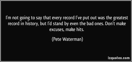 Pete Waterman's quote