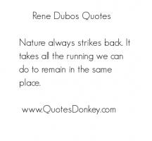 Rene Dubos's quote
