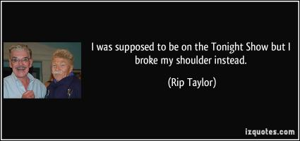 Rip Taylor's quote #4