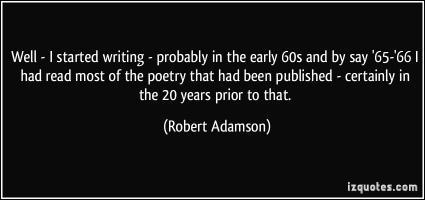Robert Adamson's quote #3