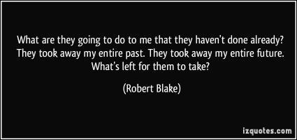 Robert Blake's quote