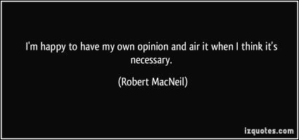 Robert MacNeil's quote