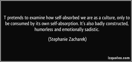 Self-Absorbed quote #2