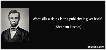 Skunk quote #1