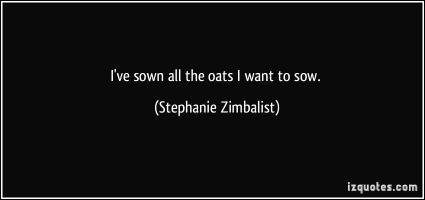 Stephanie Zimbalist's quote