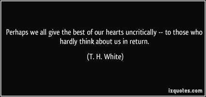T. H. White's quote