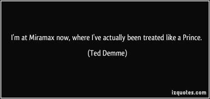 Ted Demme's quote