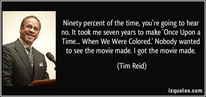 Tim Reid's quote