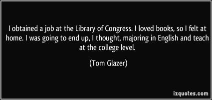 Tom Glazer's quote