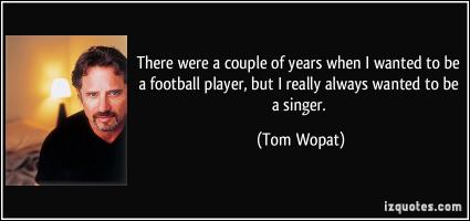 Tom Wopat's quote