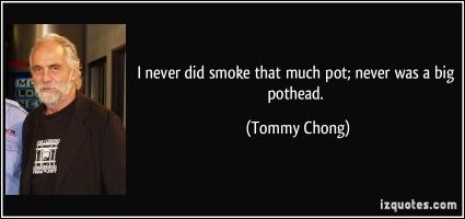 Tommy Chong's quote