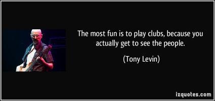 Tony Levin's quote