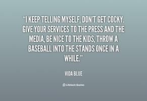 Vida Blue's quote #3