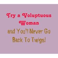 Voluptuous quote #2