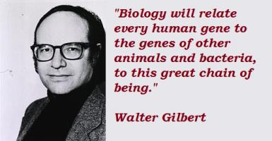 Walter Gilbert's quote