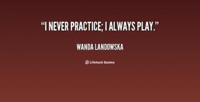 Wanda Landowska's quote