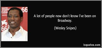 Wesley Snipes's quote