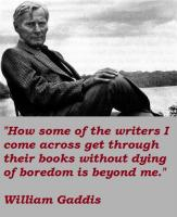William Gaddis's quote