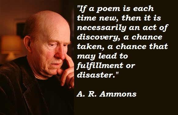 A. R. Ammons's quote #4