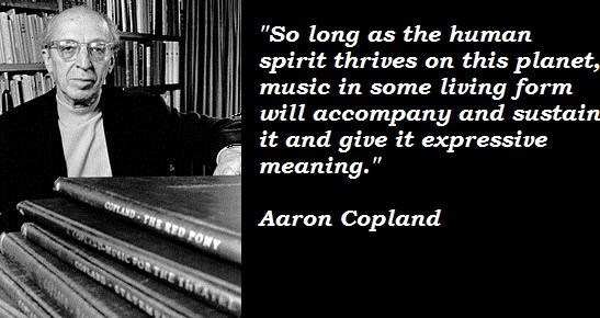 Aaron Copland's quote #1