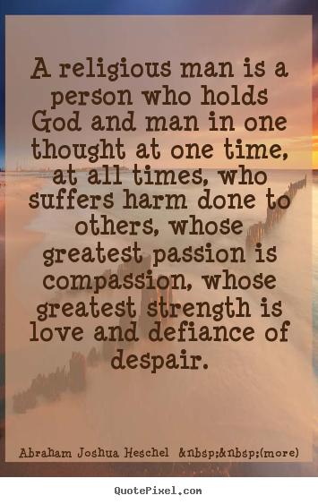 Abraham Joshua Heschel's quote #3