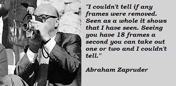 Abraham Zapruder's quote #3