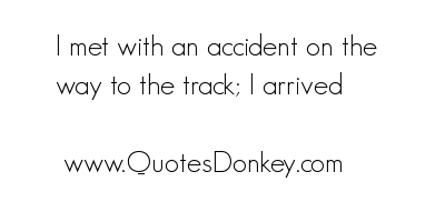 Accident quote #4