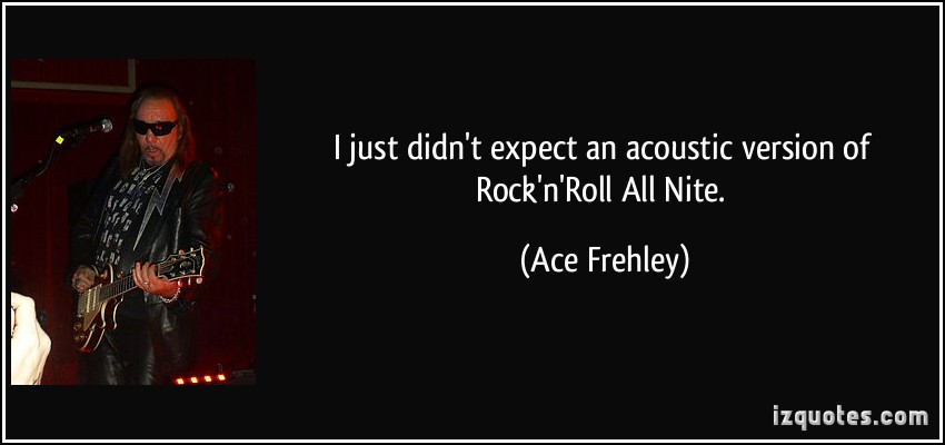Ace Frehley's quote #8