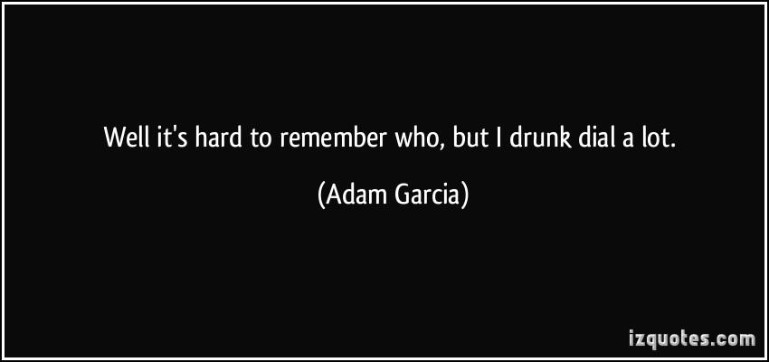 Adam Garcia's quote #8